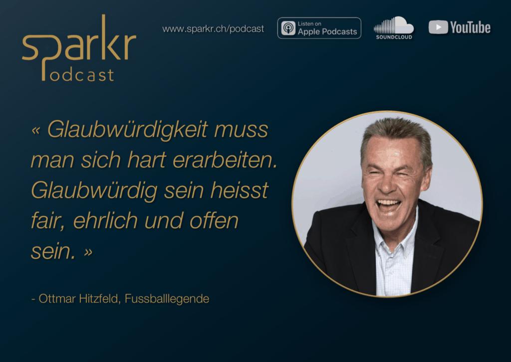 Sparkr Podcast Ottmar Hitzfeld Glaubwürdigkeit Leadership Führung