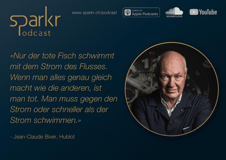 Jean-Claude Biver Hublot Luxus Unternehmer Uhren Sparkr Podcast