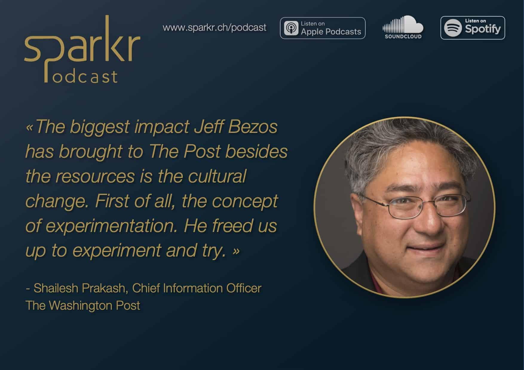 Washington Post Shailesh Prakash digital transformation Sparkr Podcast