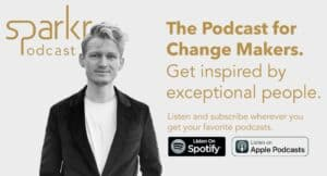 Sparkr Podcast - Podcast for Change Makers - Teaser EN