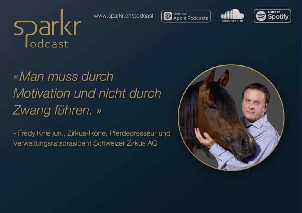 Sparkr Podcast Fredy Knie Führung Leadership